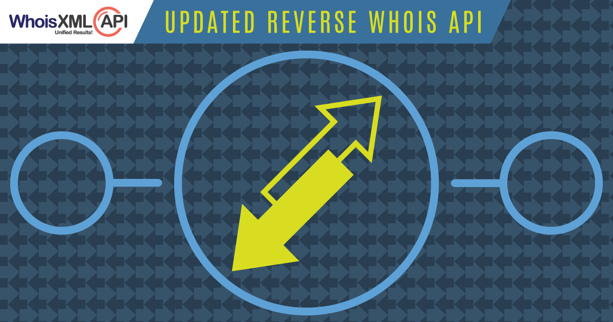 Announcing the Updated Reverse Whois API!