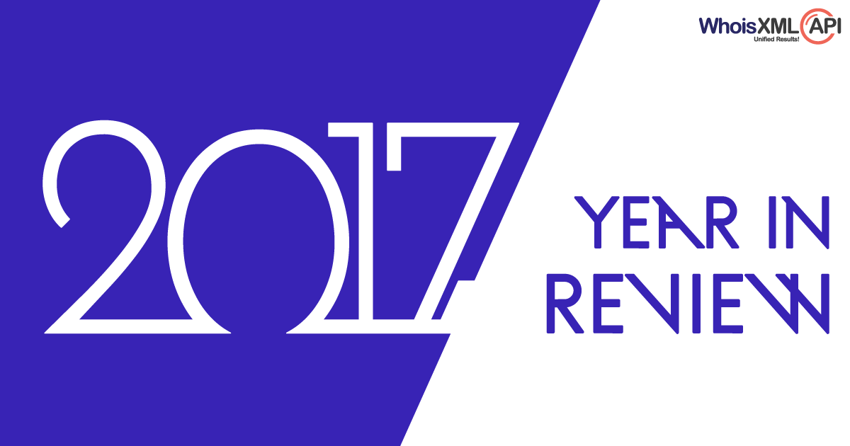 WhoisXmlApi's 2017 Year in Review